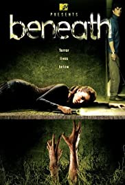 Beneath (2007) Poster - Movie Forum, Cast, Reviews
