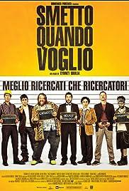 Smetto quando voglio(2014) Poster - Movie Forum, Cast, Reviews