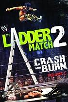 Image of WWE the Ladder Match 2: Crash & Burn