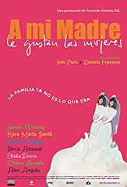 A mi madre le gustan las mujeres(2002) Poster - Movie Forum, Cast, Reviews
