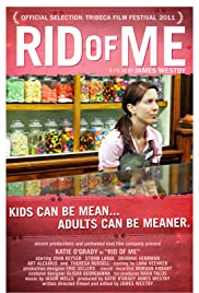 Rid of Me (2011) Poster - Movie Forum, Cast, Reviews