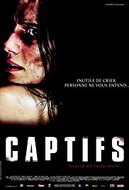 Captifs(2010) Poster - Movie Forum, Cast, Reviews