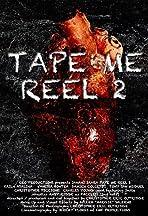 Tape Me : Reel 2
