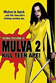Mulva 2: Kill Teen Ape! (2005) Poster - Movie Forum, Cast, Reviews