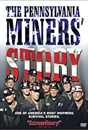 The Pennsylvania Miners' Story (2002) Poster - Movie Forum, Cast, Reviews