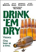 Drink 'Em Dry