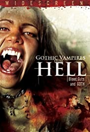 Gothic Vampires from Hell (2007) Poster - Movie Forum, Cast, Reviews