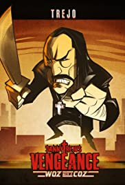 Danny Trejo's Vengeance: Woz with a Coz Poster