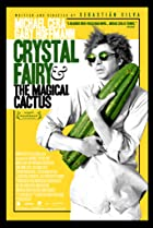 Crystal Fairy & the Magical Cactus and 2012 (2013) Poster