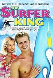 The Surfer King (2006) Poster - Movie Forum, Cast, Reviews