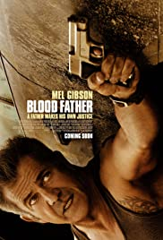 Blood Father (2016) Poster - Movie Forum, Cast, Reviews