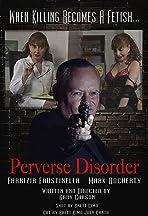 Perverse Disorder