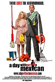 A Day Without a Mexican(2004) Poster - Movie Forum, Cast, Reviews