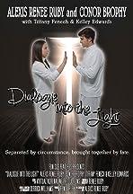 Dialogue Into the Light