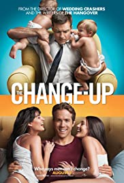 The Change-Up (2011) Poster - Movie Forum, Cast, Reviews