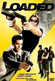 Loaded (2008) Poster - Movie Forum, Cast, Reviews