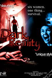 Dark Reality (2006) Poster - Movie Forum, Cast, Reviews