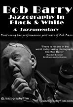 Bob Barry: Jazzography in Black and White