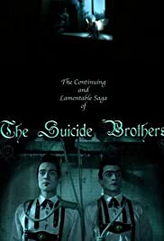 The Continuing and Lamentable Saga of the Suicide Brothers (2009) Poster - Movie Forum, Cast, Reviews