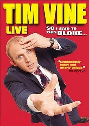 Tim Vine: So I Said to This Bloke… (2008)
