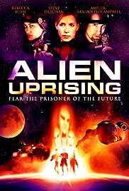 Alien Uprising(2008) Poster - Movie Forum, Cast, Reviews