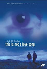 This Is Not a Love Song (2002) Poster - Movie Forum, Cast, Reviews