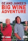 """Oz & James's Big Wine Adventure"""