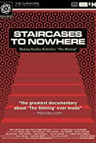 Image of Staircases to Nowhere: Making Stanley Kubrick's 'The Shining'