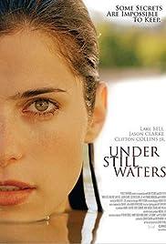 Under Still Waters(2008) Poster - Movie Forum, Cast, Reviews