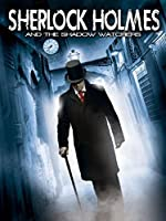 Sherlock Holmes and the Shadow Watchers(2011)