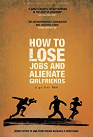 How to Lose Jobs & Alienate Girlfriends Poster