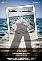 Bullies on Vacation