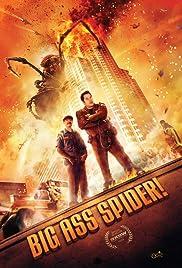 Big Ass Spider!(2013) Poster - Movie Forum, Cast, Reviews