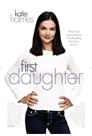 Nonton Film First Daughter (2004)