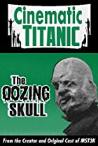 Image of Cinematic Titanic: The Oozing Skull
