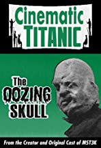 Cinematic Titanic: The Oozing Skull