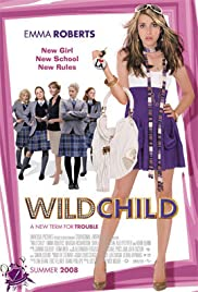 Wild Child (2008) Poster - Movie Forum, Cast, Reviews