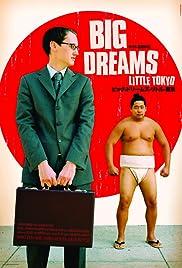Big Dreams Little Tokyo(2006) Poster - Movie Forum, Cast, Reviews