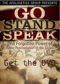 Go Stand Speak: The Forgotten Power of the Public Proclamation of the Gospel (2010)