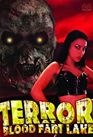 Terror at Blood Fart Lake(2009) Poster - Movie Forum, Cast, Reviews