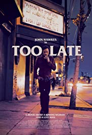 Too Late(2015) Poster - Movie Forum, Cast, Reviews