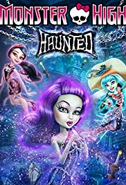 Monster High: Haunted (2015) Poster - Movie Forum, Cast, Reviews