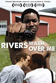 Rivers Wash Over Me(2009) Poster - Movie Forum, Cast, Reviews