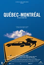 Québec-Montréal (2002) Poster - Movie Forum, Cast, Reviews