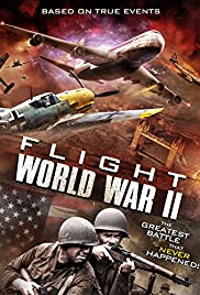 Flight World War II (2015) Poster - Movie Forum, Cast, Reviews