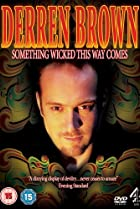 Image of Derren Brown: Something Wicked This Way Comes