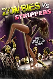 Zombies Vs. Strippers (2012) Poster - Movie Forum, Cast, Reviews