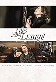 Auf das Leben! (2014) Poster - Movie Forum, Cast, Reviews
