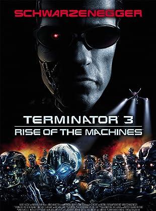 คนเหล็ก 3 กำเนิดใหม่ - Terminator 3: Rise of the Machines
