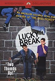 Lucky Break (2001) Poster - Movie Forum, Cast, Reviews